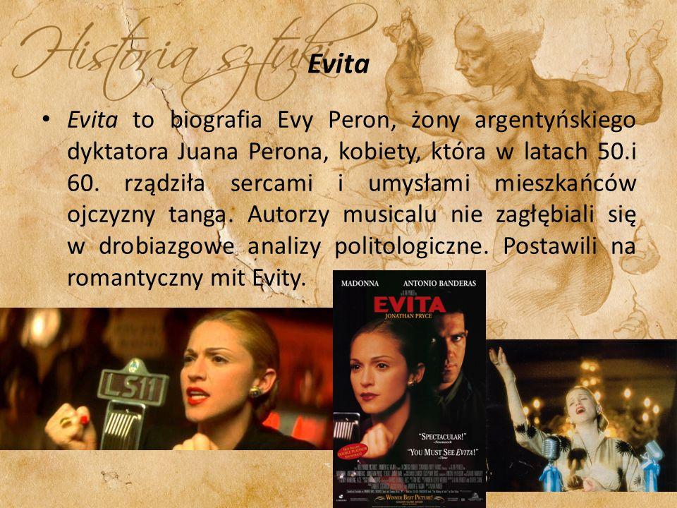 Evita Evita to biografia Evy Peron, żony argentyńskiego dyktatora Juana Perona, kobiety, która w latach 50.i 60.
