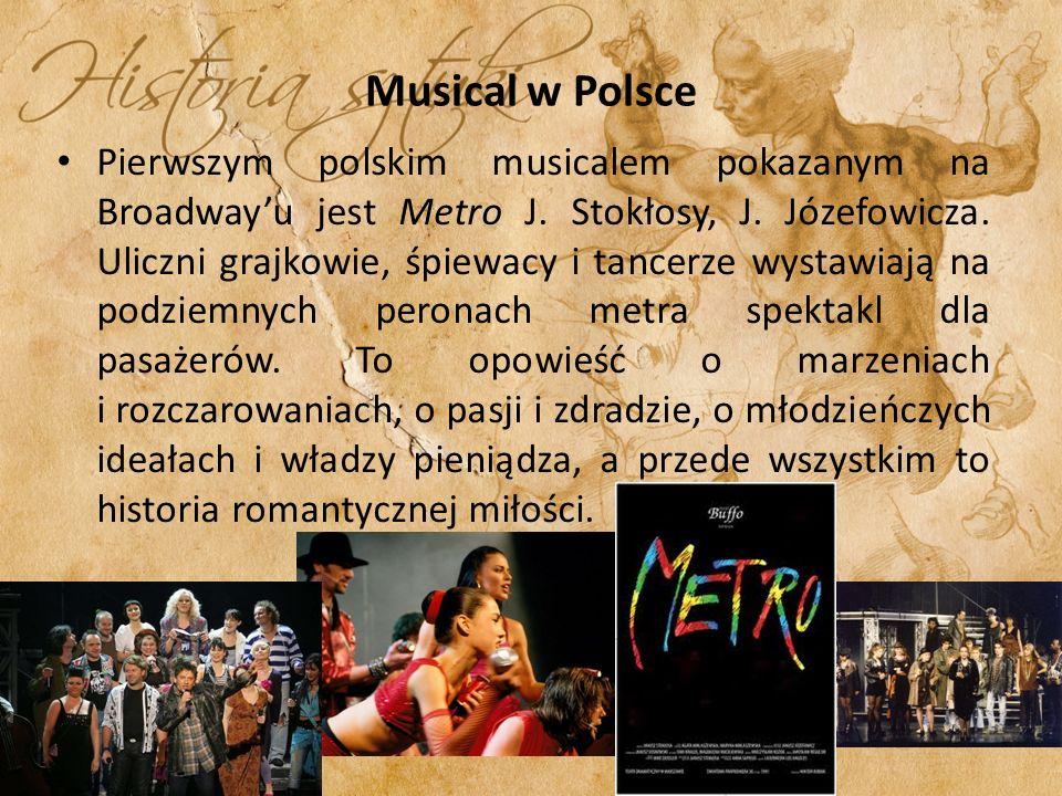 Musical w Polsce Pierwszym polskim musicalem pokazanym na Broadwayu jest Metro J.