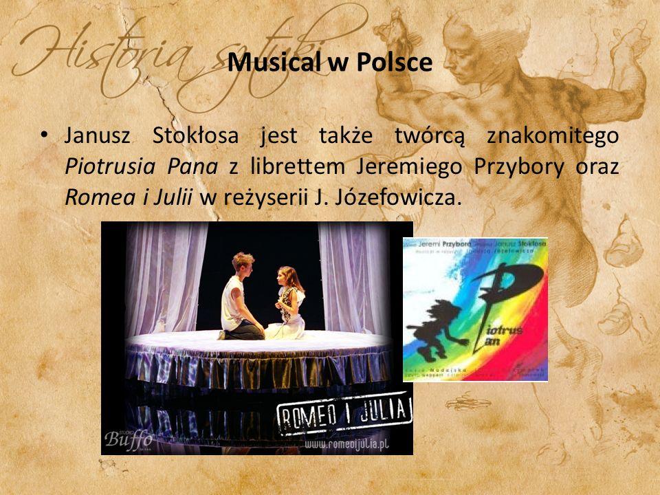Musical w Polsce Janusz Stokłosa jest także twórcą znakomitego Piotrusia Pana z librettem Jeremiego Przybory oraz Romea i Julii w reżyserii J.