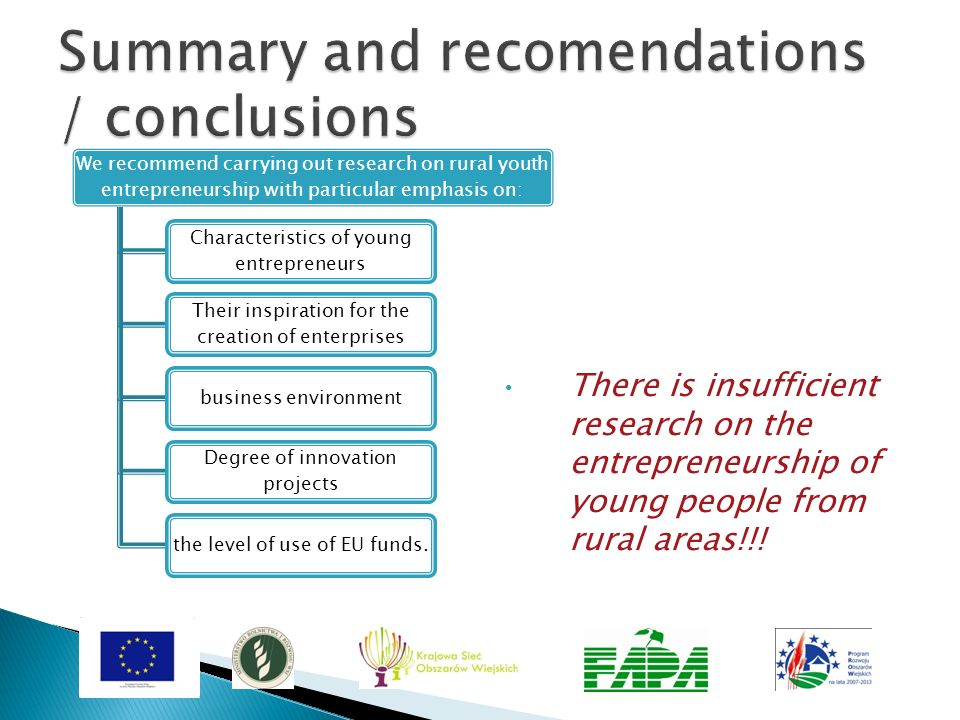 There is insufficient research on the entrepreneurship of young people from rural areas!!! We recommend carrying out research on rural youth entrepren