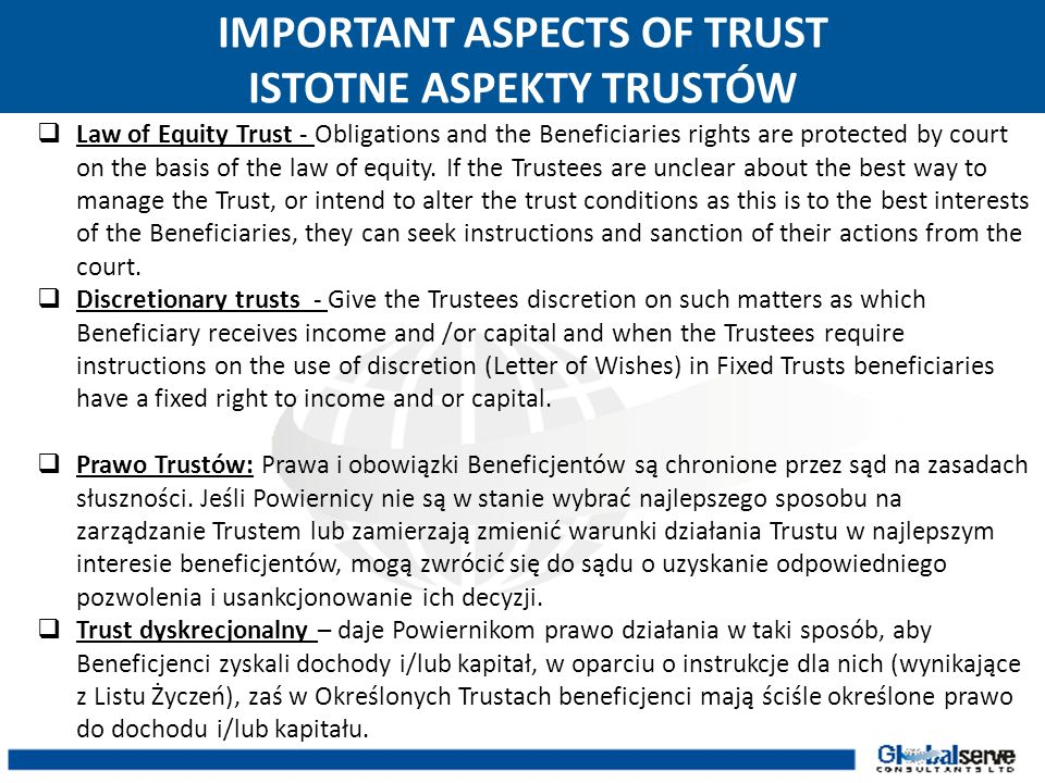 IMPORTANT ASPECTS OF TRUST ISTOTNE ASPEKTY TRUSTÓW 1)1) Law of Equity Trust - Obligations and the Beneficiaries rights are protected by court on the b