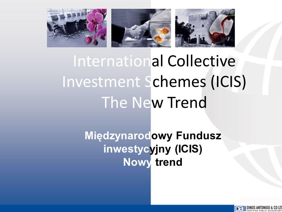 International Collective Investment Schemes (ICIS) The New Trend Międzynarodowy Fundusz inwestycyjny (ICIS) Nowy trend