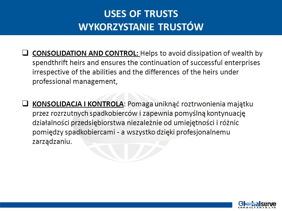 CONCEPT OF TRUST IDEA TRUSTÓW Trust is an equitable obligation binding a person or a company, called The Trustees to deal with property over which he/she has control, called the Trust Fund.