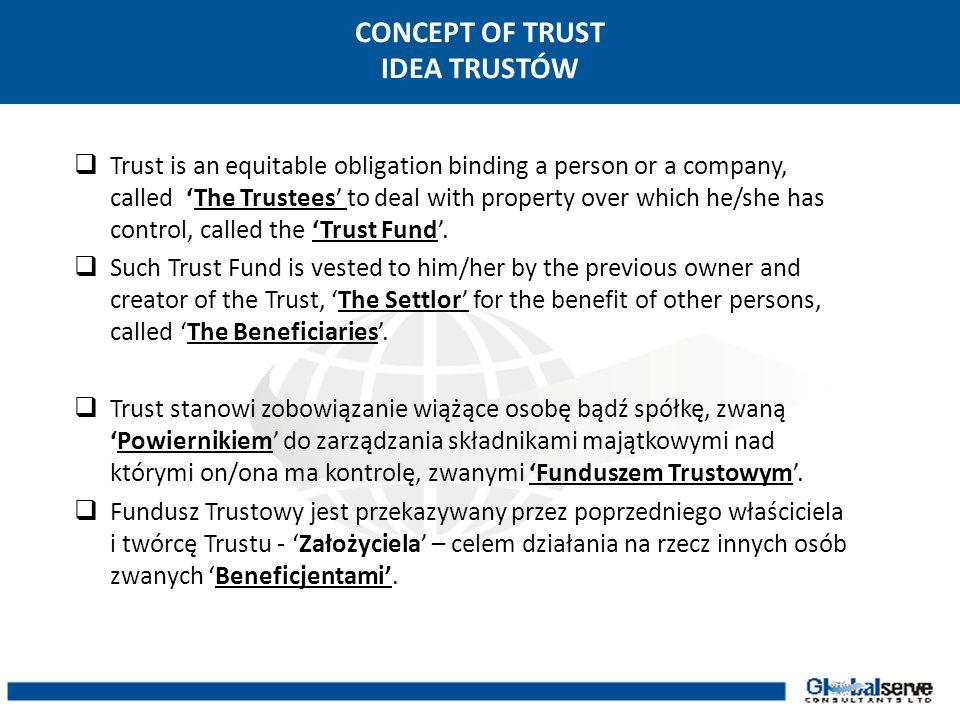 BENEFITS OF CYRPUS INTERNATIONAL TRUSTS KORZYŚCI Z MIEDZYNARODOWYCH TRUSTÓW NA CYPRZE Trusts may hold shares of Cyprus companies with Cypriot nominees for confidentiality The same person can be the Settlor, Trustee (through offshore company in which he is the sole director and beneficial owner) and also Beneficiary No exchange control regulations No reporting requirements Trusty mogą być właścicielami udziałów spółek cypryjskich, w tym z nominowanymi Cypryjczykami dla zapewnienia poufności Ta sama osoba może być Założycielem, Powiernikiem (przez spółkę typu offshore w której jest jedynym zarządzającym lub właścicielem powierniczym) oraz Beneficjentem Brak regulacji co do ograniczeń dewizowych Brak obowiązków informacyjnych