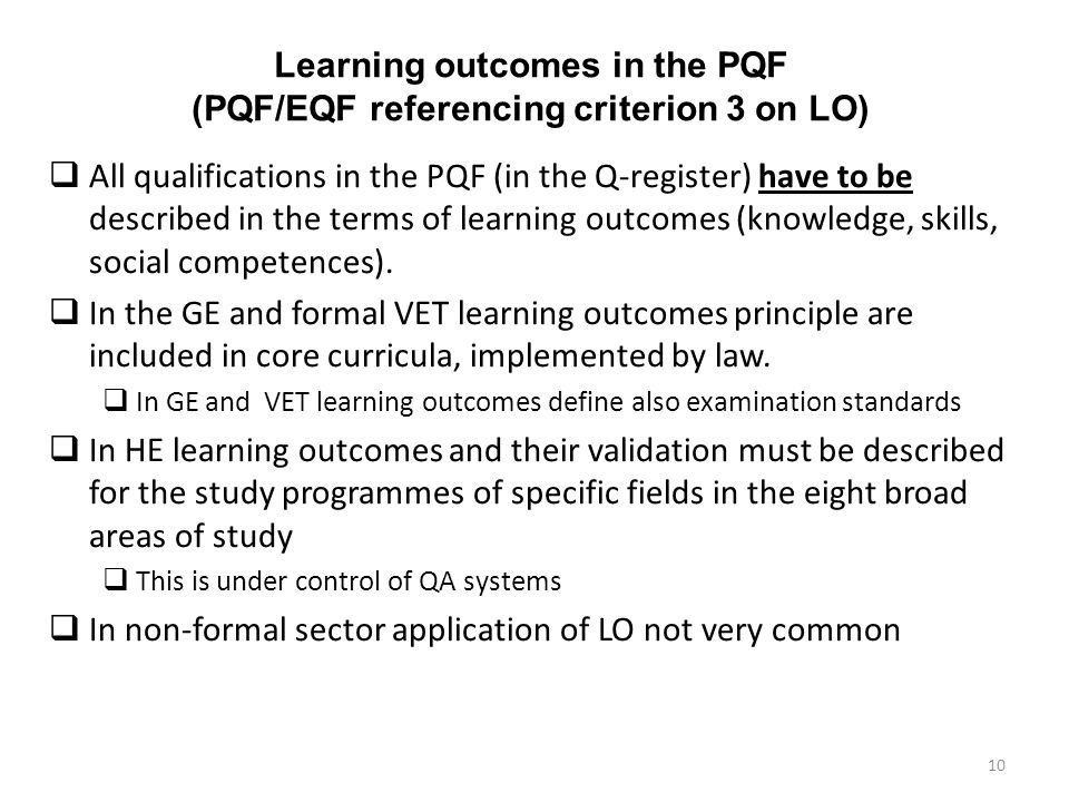 Learning outcomes in the PQF (PQF/EQF referencing criterion 3 on LO) All qualifications in the PQF (in the Q-register) have to be described in the ter