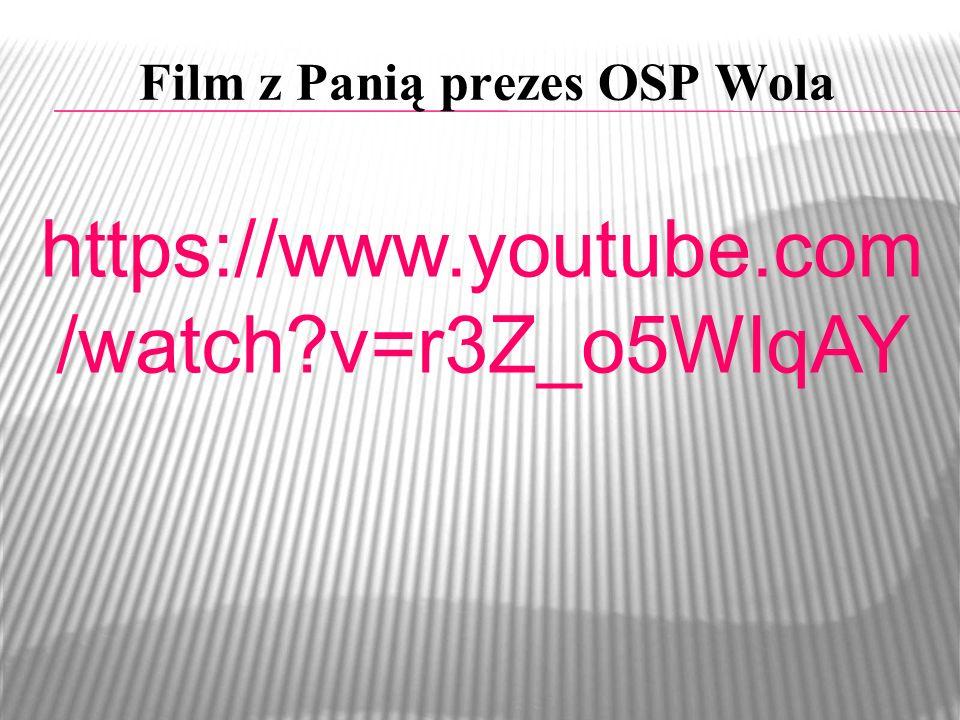 Film z Panią prezes OSP Wola https://www.youtube.com /watch?v=r3Z_o5WlqAY
