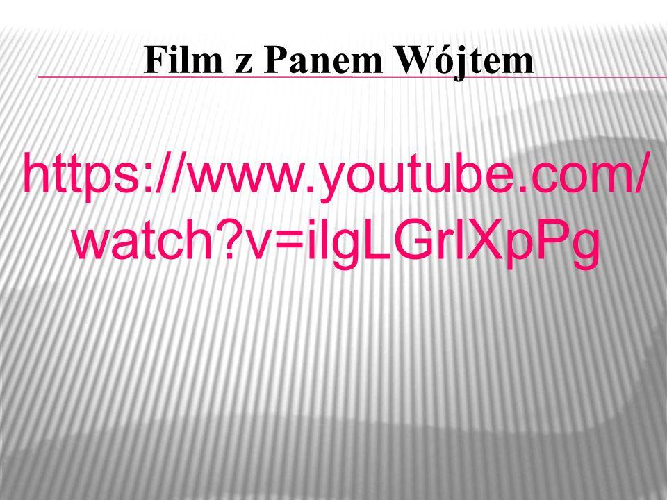 Film z Panem Wójtem https://www.youtube.com/ watch?v=ilgLGrlXpPg