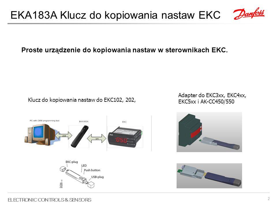 3 EKA183A Klucz do kopiowania nastaw EKC Główne funkcje –Narzędzie służy do przenoszenia nastaw pomiędzy kluczem, a sterownikiem EKC.