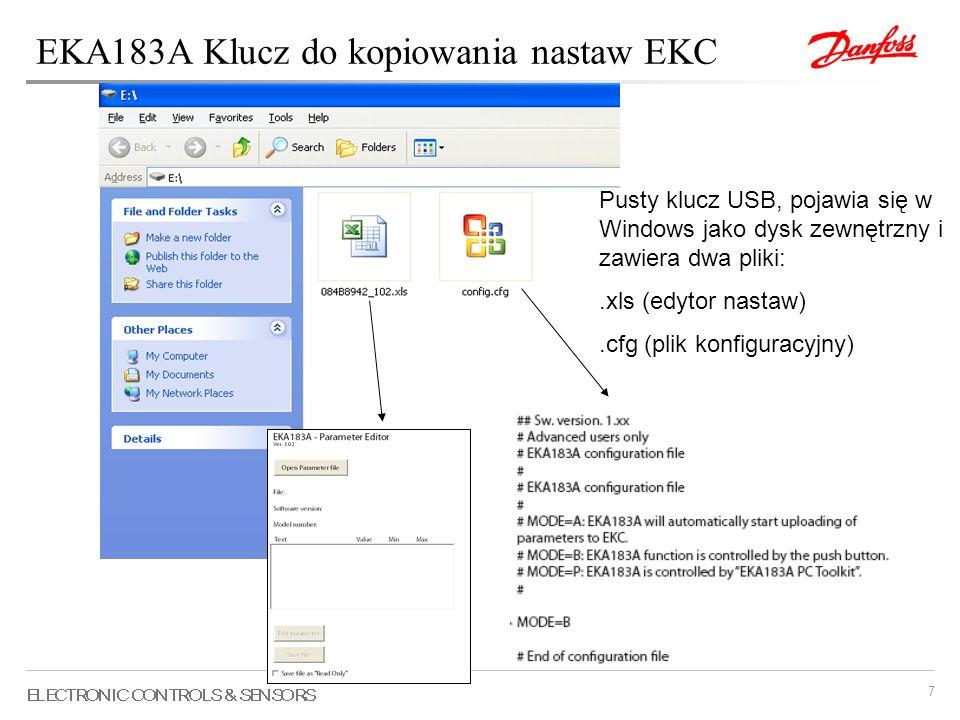 8 Po załadowaniu plików z EKC, na kluczu pojawiają się dodatkowe pliki..xls (edytor parametrów).cfg (plik konfiguracyjny USB ).ekc (plik z nasatwami).log (plik log, zapis zdarzeń) EKA183A Klucz do kopiowania nastaw EKC