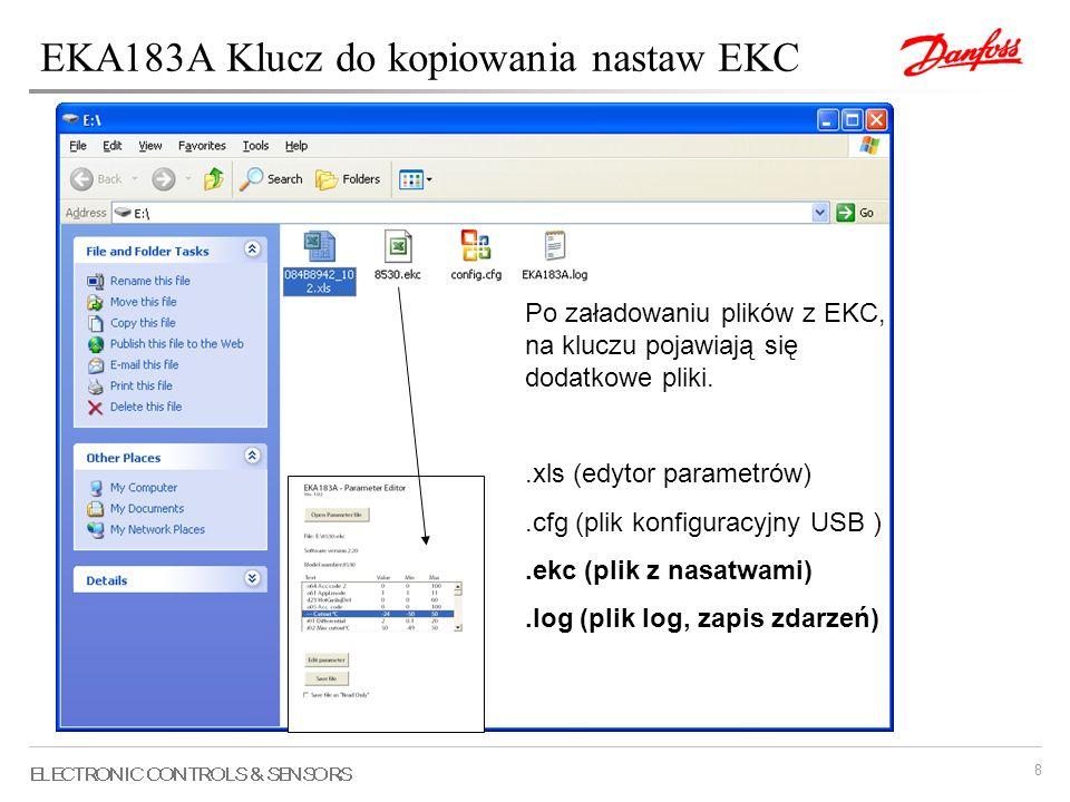 8 Po załadowaniu plików z EKC, na kluczu pojawiają się dodatkowe pliki..xls (edytor parametrów).cfg (plik konfiguracyjny USB ).ekc (plik z nasatwami).