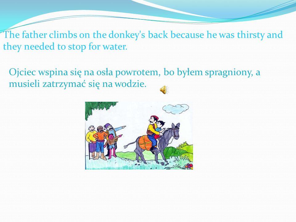 They Walked a little further,found a pond and filled their bucket Szli trochę dalej, znajduje się staw i napełniając wiadro