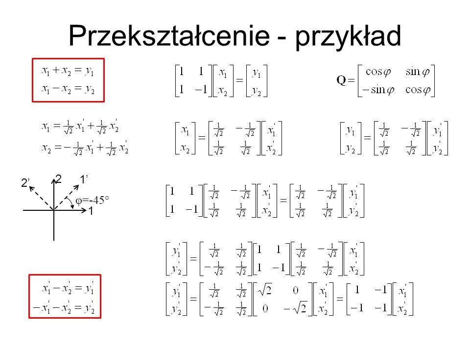 Przekształcenie - przykład 2 1 1 2 φ=-45°