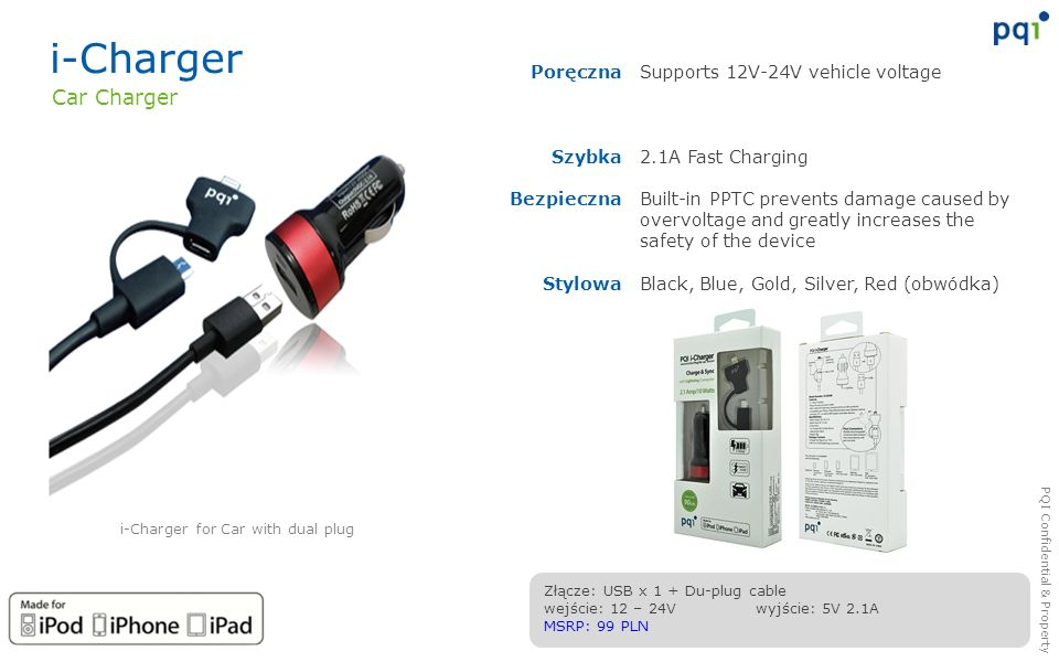 PQI Confidential & Property i-Charger Supports 12V-24V vehicle voltage 2.1A Fast Charging Built-in PPTC prevents damage caused by overvoltage and grea