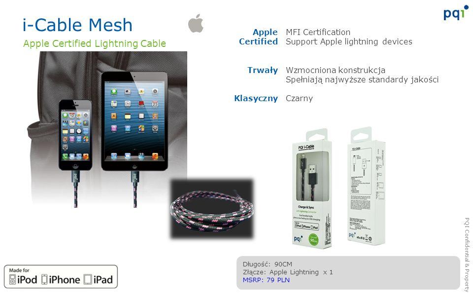 PQI Confidential & Property i-Cable Mesh MFI Certification Support Apple lightning devices Wzmocniona konstrukcja Spełniają najwyższe standardy jakośc