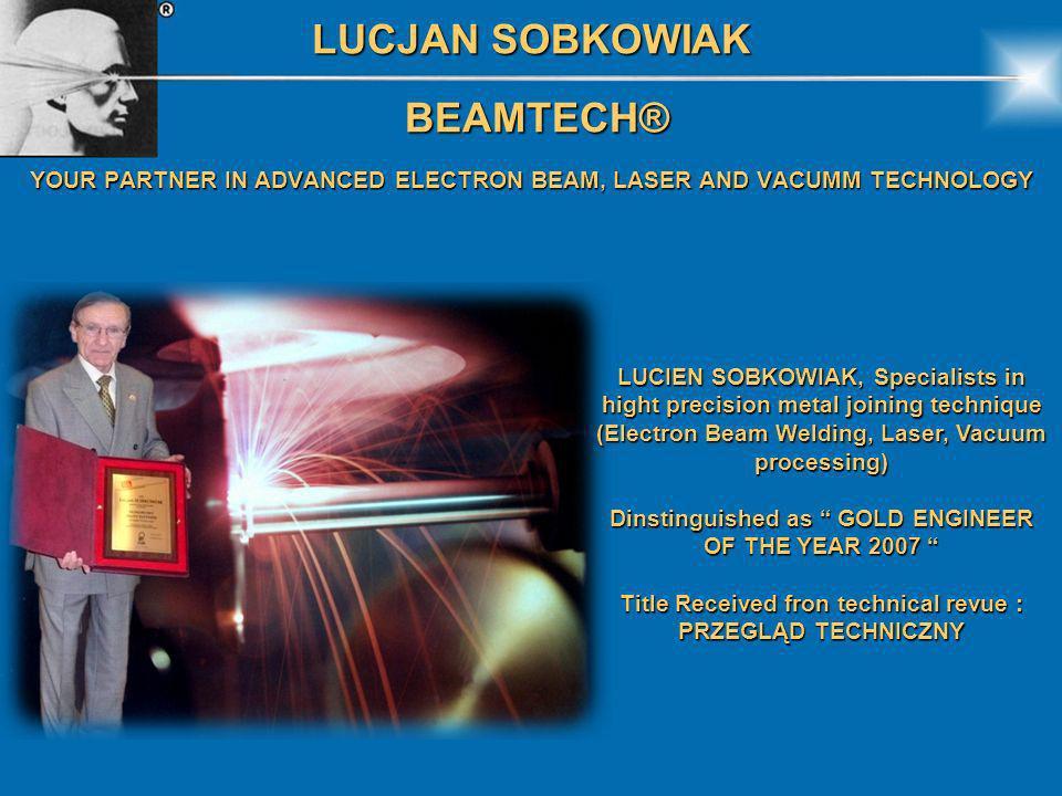 LUCJAN SOBKOWIAK BEAMTECH® BEAMTECH® YOUR PARTNER IN ADVANCED ELECTRON BEAM, LASER AND VACUMM TECHNOLOGY FIG 2b