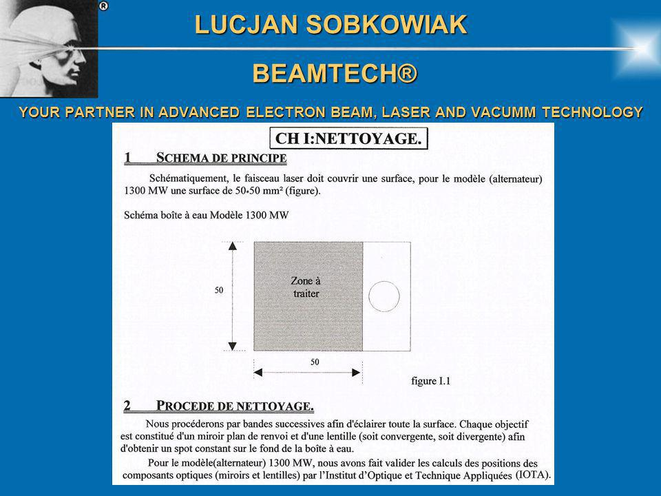 LUCJAN SOBKOWIAK BEAMTECH® BEAMTECH® YOUR PARTNER IN ADVANCED ELECTRON BEAM, LASER AND VACUMM TECHNOLOGY