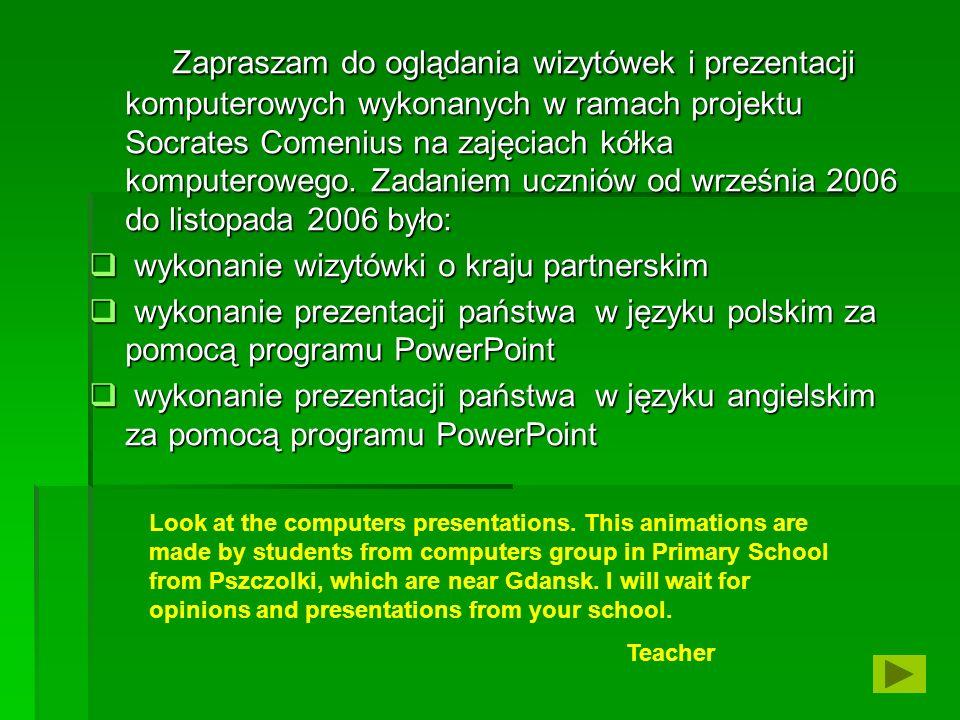 Zapraszam do oglądania wizytówek i prezentacji komputerowych wykonanych w ramach projektu Socrates Comenius na zajęciach kółka komputerowego. Zadaniem
