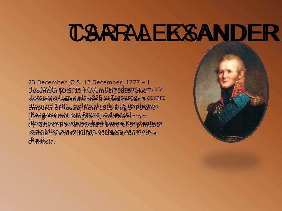 CAR ALEKSANDER I Ur. 12/23 grudnia 1777 w Petersburgu, zm.