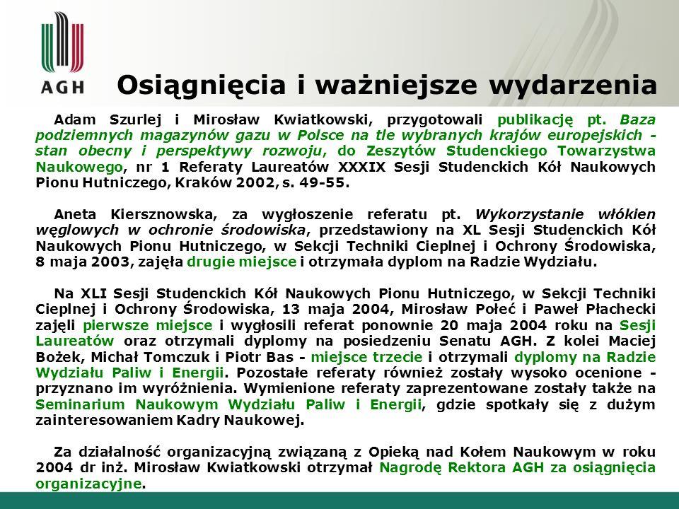 Osiągnięcia i ważniejsze wydarzenia Adam Szurlej i Mirosław Kwiatkowski, przygotowali publikację pt. Baza podziemnych magazynów gazu w Polsce na tle w