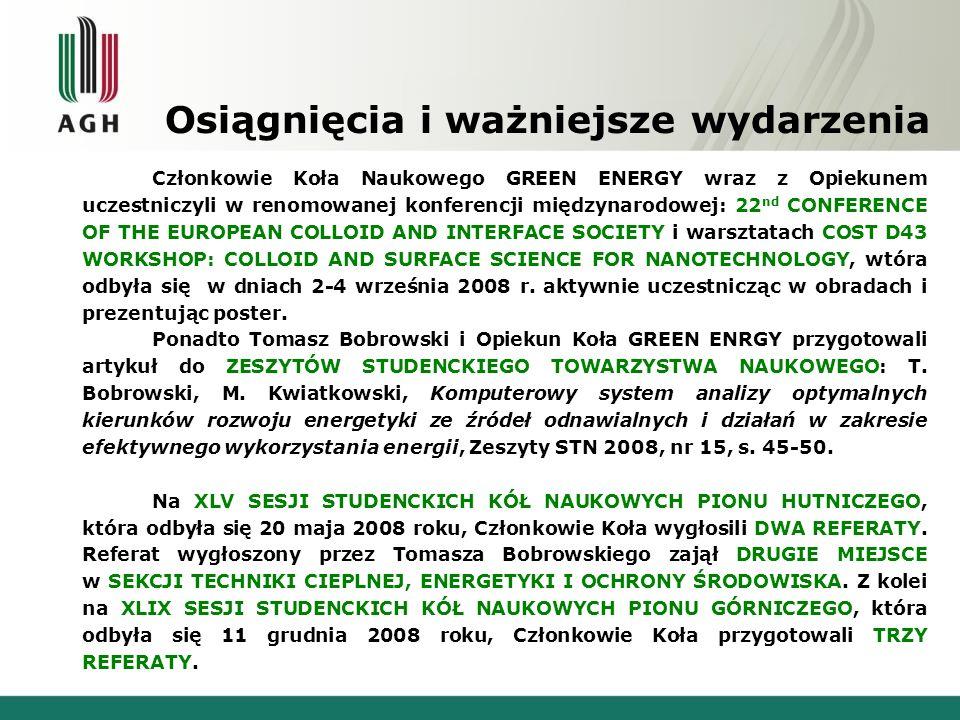 Osiągnięcia i ważniejsze wydarzenia Członkowie Koła Naukowego GREEN ENERGY wraz z Opiekunem uczestniczyli w renomowanej konferencji międzynarodowej: 2