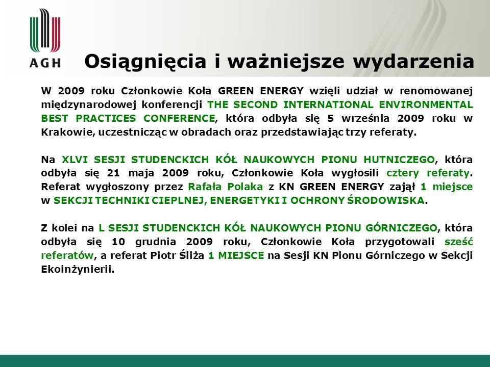 Osiągnięcia i ważniejsze wydarzenia W 2009 roku Członkowie Koła GREEN ENERGY wzięli udział w renomowanej międzynarodowej konferencji THE SECOND INTERN