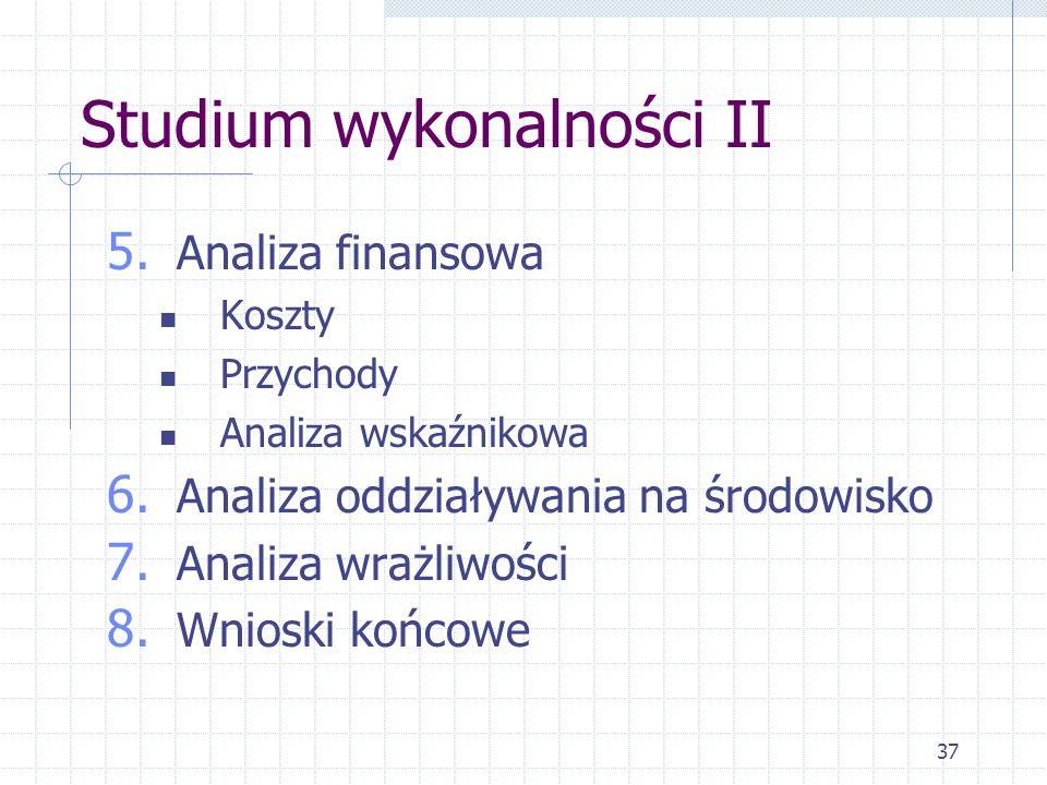 37 Studium wykonalności II 5. Analiza finansowa Koszty Przychody Analiza wskaźnikowa 6.