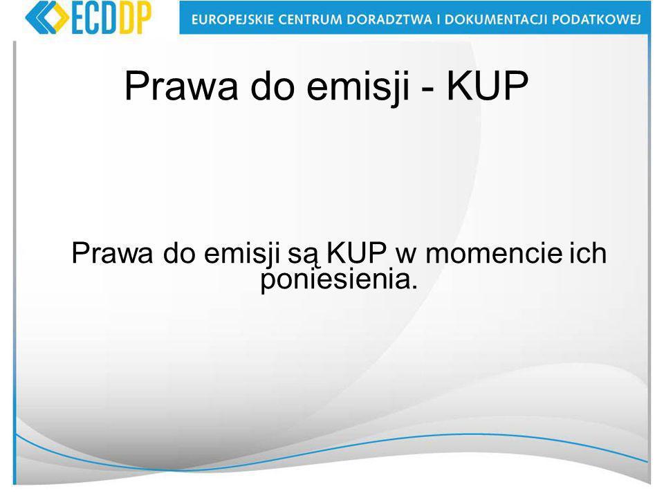 Prawa do emisji - KUP Prawa do emisji są KUP w momencie ich poniesienia.