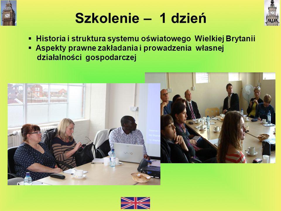 Szkolenie – 1 dzień Historia i struktura systemu oświatowego Wielkiej Brytanii Aspekty prawne zakładania i prowadzenia własnej działalności gospodarcz