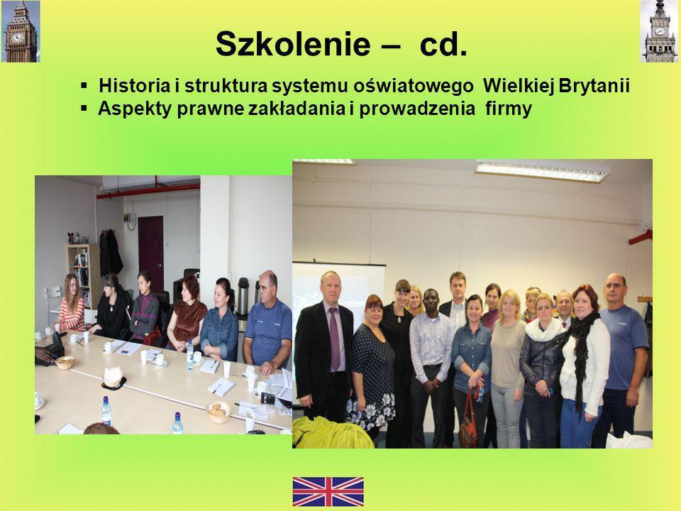Szkolenie – cd. Historia i struktura systemu oświatowego Wielkiej Brytanii Aspekty prawne zakładania i prowadzenia firmy