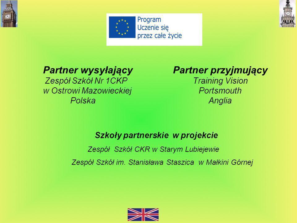 Partner wysyłający Partner przyjmujący Zespół Szkół Nr 1CKP Training Vision w Ostrowi Mazowieckiej Portsmouth Polska Anglia Szkoły partnerskie w proje