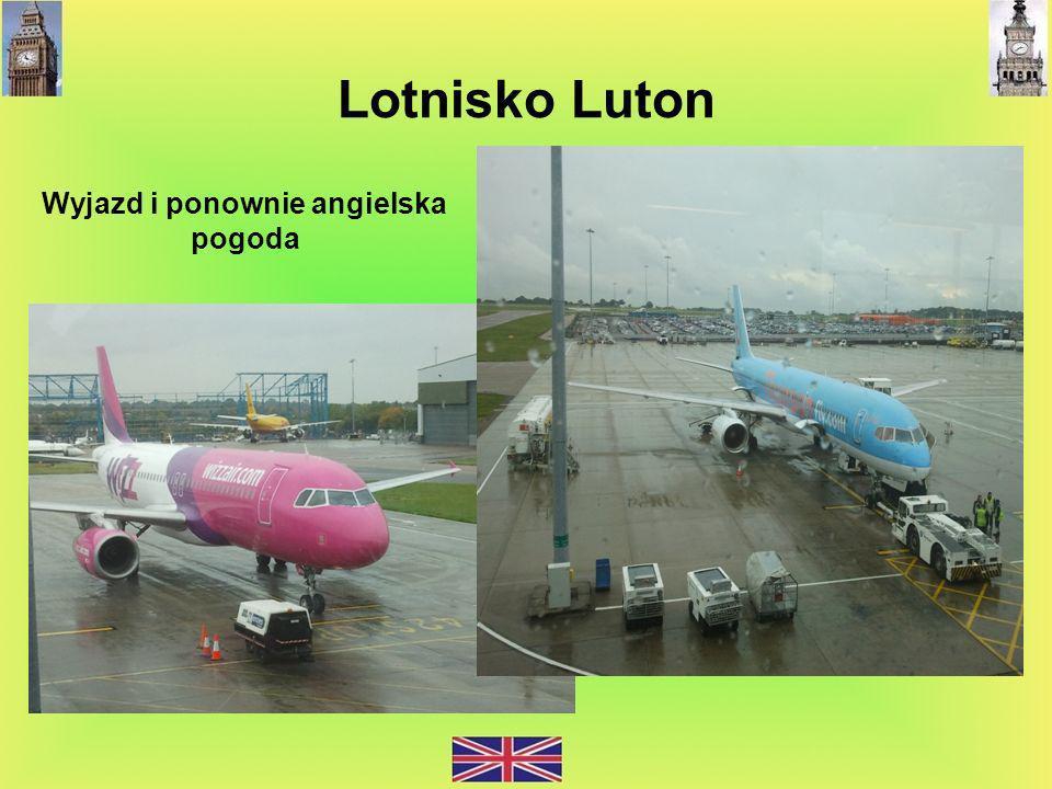 Lotnisko Luton Wyjazd i ponownie angielska pogoda