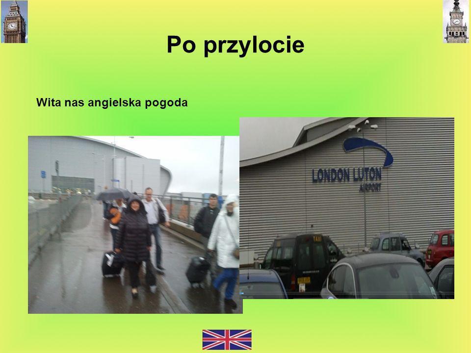 Po przylocie Wita nas angielska pogoda