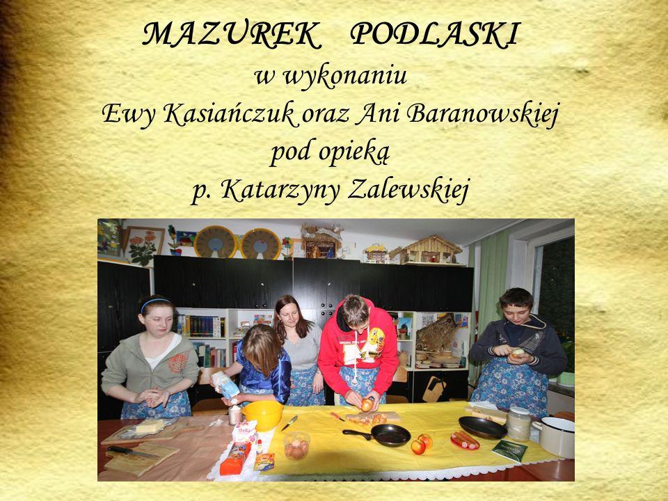 MAZUREK PODLASKI w wykonaniu Ewy Kasiańczuk oraz Ani Baranowskiej pod opieką p.