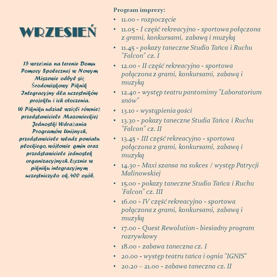WRZESIE Ń Program imprezy: 11.00 - rozpoczęcie 11.05 - I część rekreacyjno - sportowa połączona z grami, konkursami, zabawą i muzyką 11.45 - pokazy ta