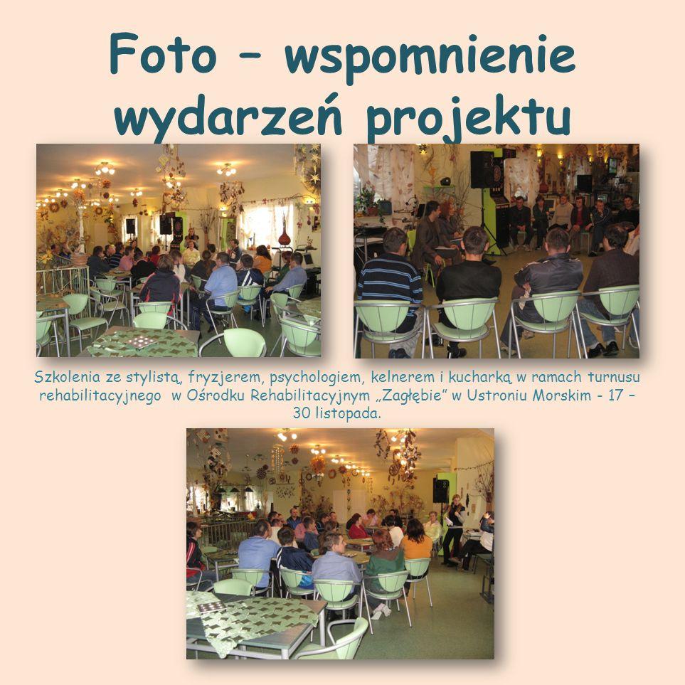 Foto – wspomnienie wydarzeń projektu Szkolenia ze stylistą, fryzjerem, psychologiem, kelnerem i kucharką w ramach turnusu rehabilitacyjnego w Ośrodku