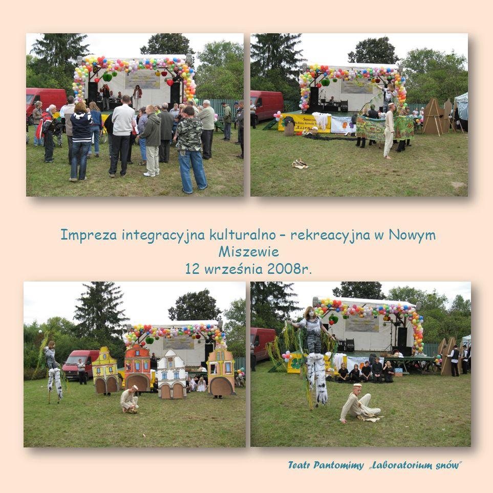 Impreza integracyjna kulturalno – rekreacyjna w Nowym Miszewie 12 września 2008r. Teatr Pantomimy Laboratorium snów