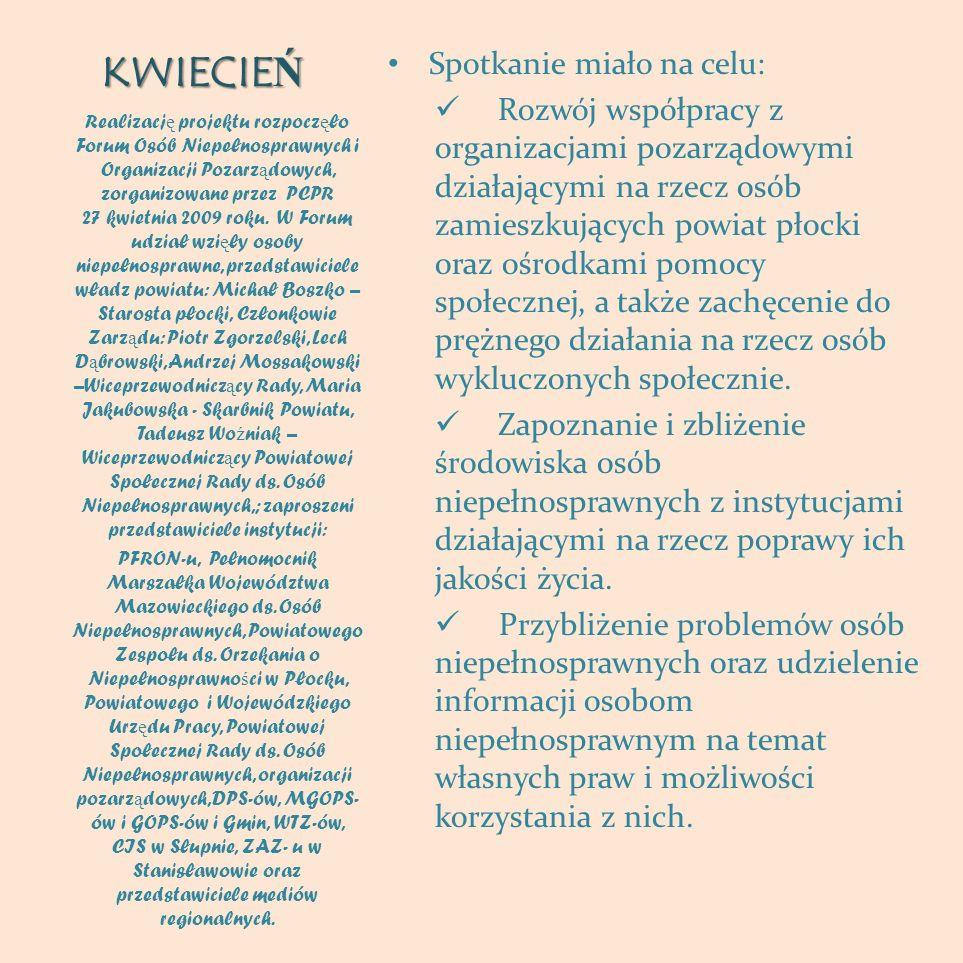 Pani Anna Włochowska – poetka regionalna i uczestniczka projektu Pani Małgorzata Lewandowska – Dyrektor PCPR w Płocku Pan Stanisław Wojtiuk – Zastępca Dyrektora PCPR w Płocku