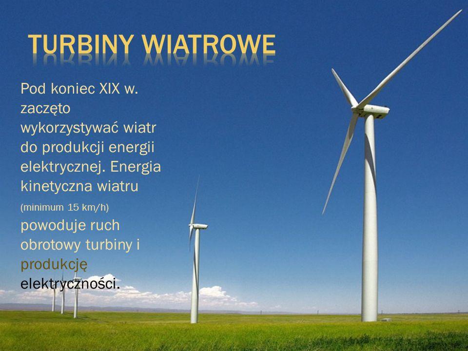 Pod koniec XIX w. zaczęto wykorzystywać wiatr do produkcji energii elektrycznej. Energia kinetyczna wiatru (minimum 15 km/h) powoduje ruch obrotowy tu