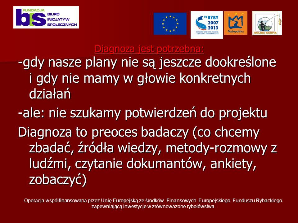 Zapamiętaj Operacja współfinansowana przez Unię Europejską ze środków Finansowych Europejskiego Funduszu Rybackiego zapewniającą inwestycje w zrównoważone rybołówstwa – układ pytań musi tworzyć logiczny ciąg (bloki tematyczne); – przechodzimy od pytań ogólnych do szczegółowych; – trudne pytania umieszczamy w środku kwestionariusza - te wymagające mniej zastanowienia na początku i na końcu; – pytania nie mogą się powtarzać (za wyjątkiem tych, które są pytaniami kontrolnymi); – pytania muszą wynikać z podjętej problematyki badawczej i zasad budowy kwestionariusza; – pytania powinny być przystępne i zrozumiałe dla każdego respondenta; – znaczenie pytania musi być takie samo dla pytającego, jak i respondenta; – każde pytanie może się odnosić tylko do jednego zagadnienia; – pytania muszą być neutralne – nie mogą sugerować odpowiedzi; – pytania muszą być jednoznaczne; – pytania muszą dawać możliwość udzielenia wyczerpującej odpowiedzi