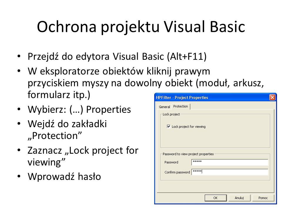 Ochrona projektu Visual Basic Przejdź do edytora Visual Basic (Alt+F11) W eksploratorze obiektów kliknij prawym przyciskiem myszy na dowolny obiekt (m