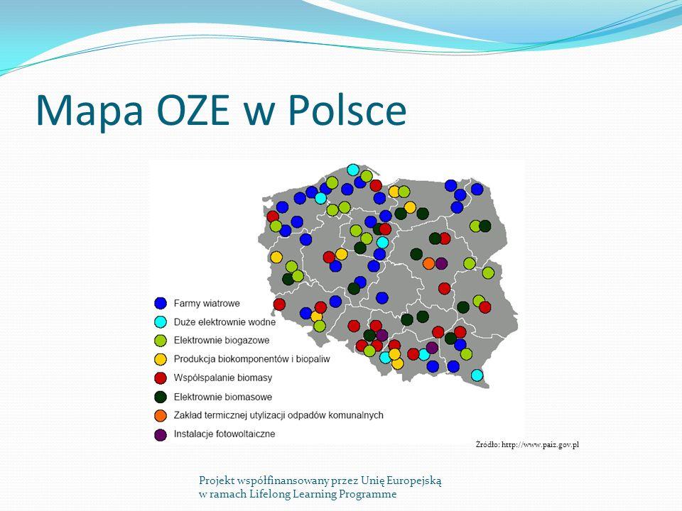 Mapa OZE w Polsce Projekt współfinansowany przez Unię Europejską w ramach Lifelong Learning Programme Źródło: http://www.paiz.gov.pl