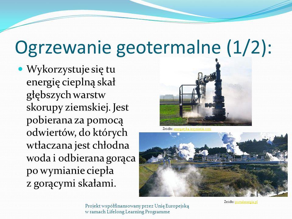 Ogrzewanie geotermalne (1/2): Wykorzystuje się tu energię cieplną skał głębszych warstw skorupy ziemskiej.