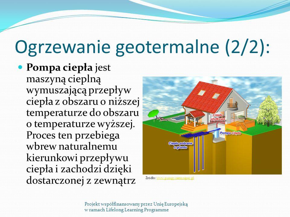 Ogrzewanie geotermalne (2/2): Pompa ciepła jest maszyną cieplną wymuszającą przepływ ciepła z obszaru o niższej temperaturze do obszaru o temperaturze wyższej.