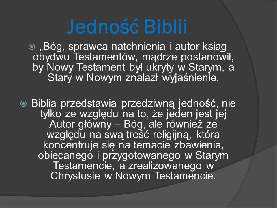 Jedność Biblii Bóg, sprawca natchnienia i autor ksiąg obydwu Testamentów, mądrze postanowił, by Nowy Testament był ukryty w Starym, a Stary w Nowym zn