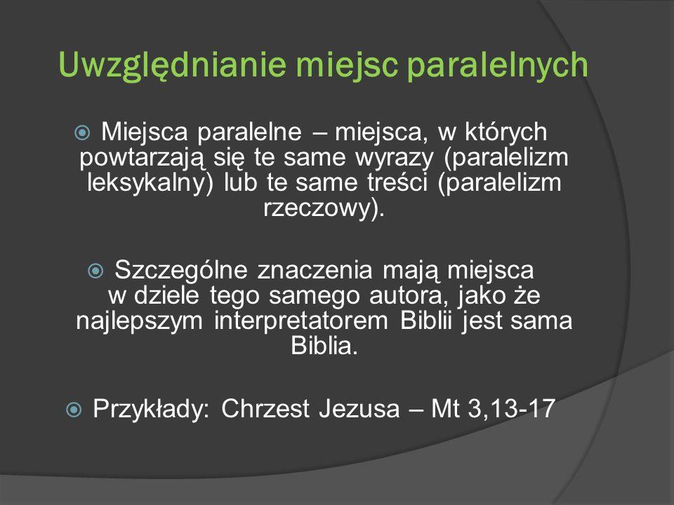 Uwzględnianie miejsc paralelnych Miejsca paralelne – miejsca, w których powtarzają się te same wyrazy (paralelizm leksykalny) lub te same treści (para