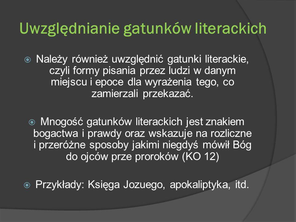 Uwzględnianie gatunków literackich Należy również uwzględnić gatunki literackie, czyli formy pisania przez ludzi w danym miejscu i epoce dla wyrażenia