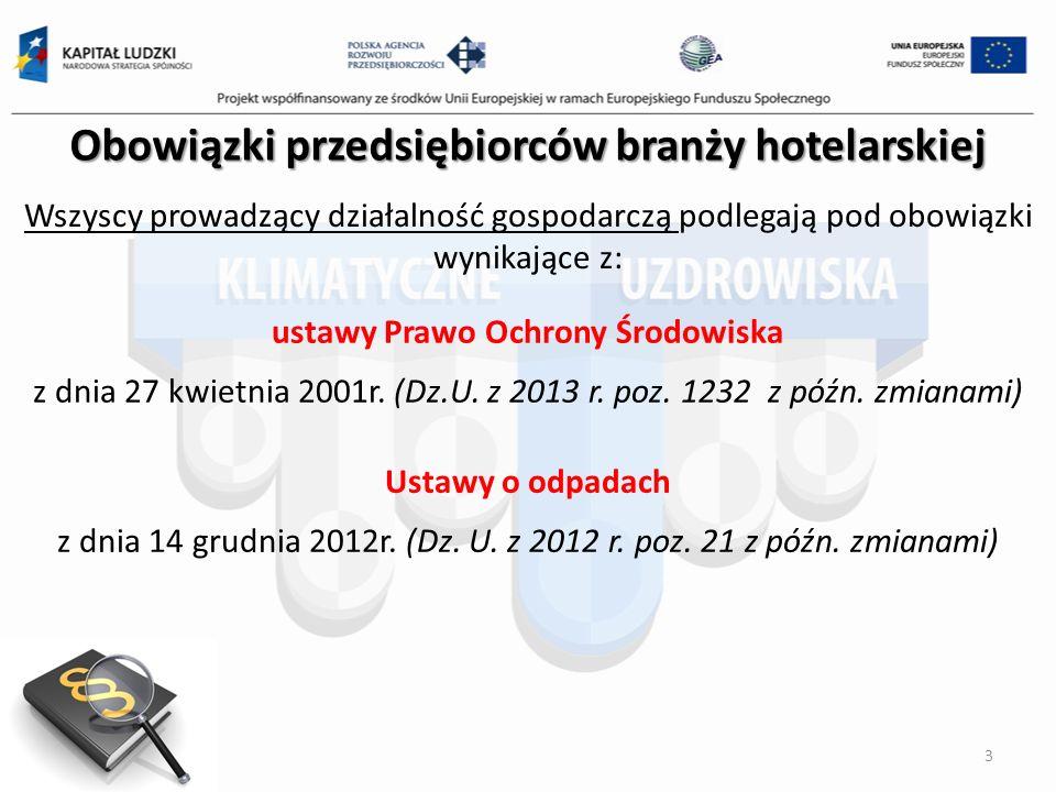3 Wszyscy prowadzący działalność gospodarczą podlegają pod obowiązki wynikające z: Obowiązki przedsiębiorców branży hotelarskiej ustawy Prawo Ochrony