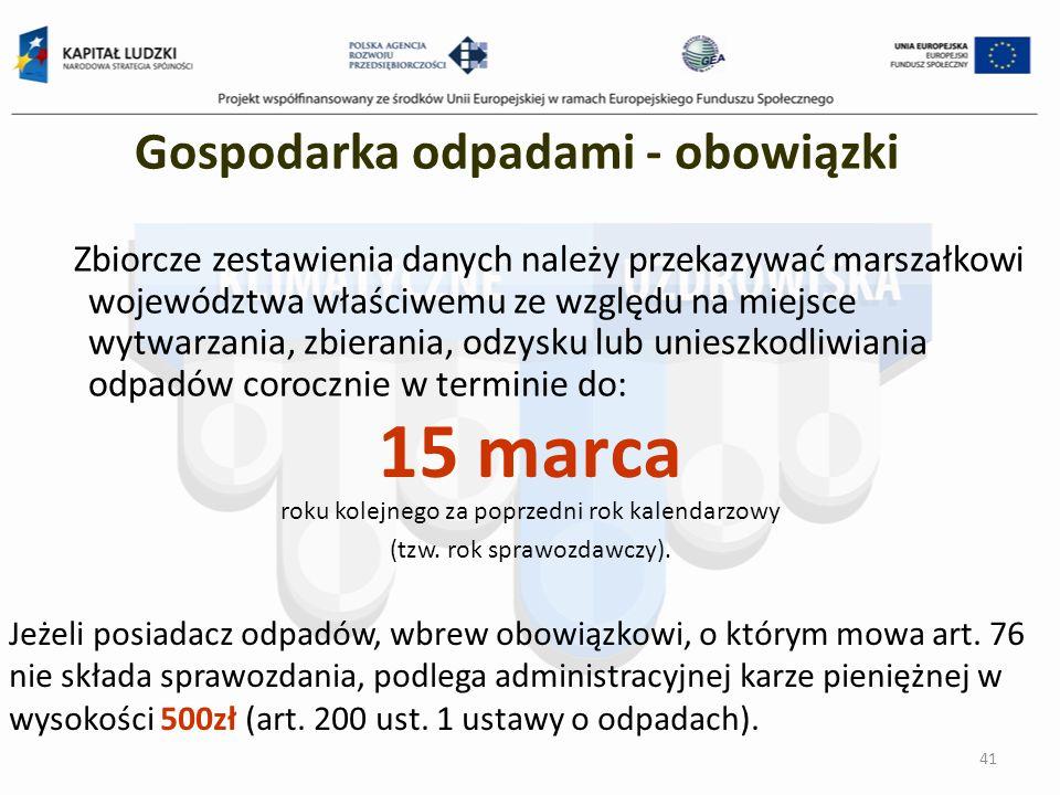 Zbiorcze zestawienia danych należy przekazywać marszałkowi województwa właściwemu ze względu na miejsce wytwarzania, zbierania, odzysku lub unieszkodl