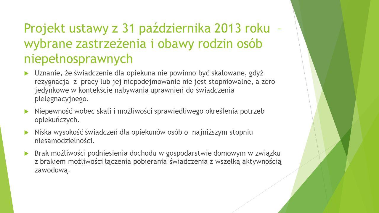 Projekt ustawy z 31 października 2013 roku – wybrane zastrzeżenia i obawy rodzin osób niepełnosprawnych Uznanie, że świadczenie dla opiekuna nie powin
