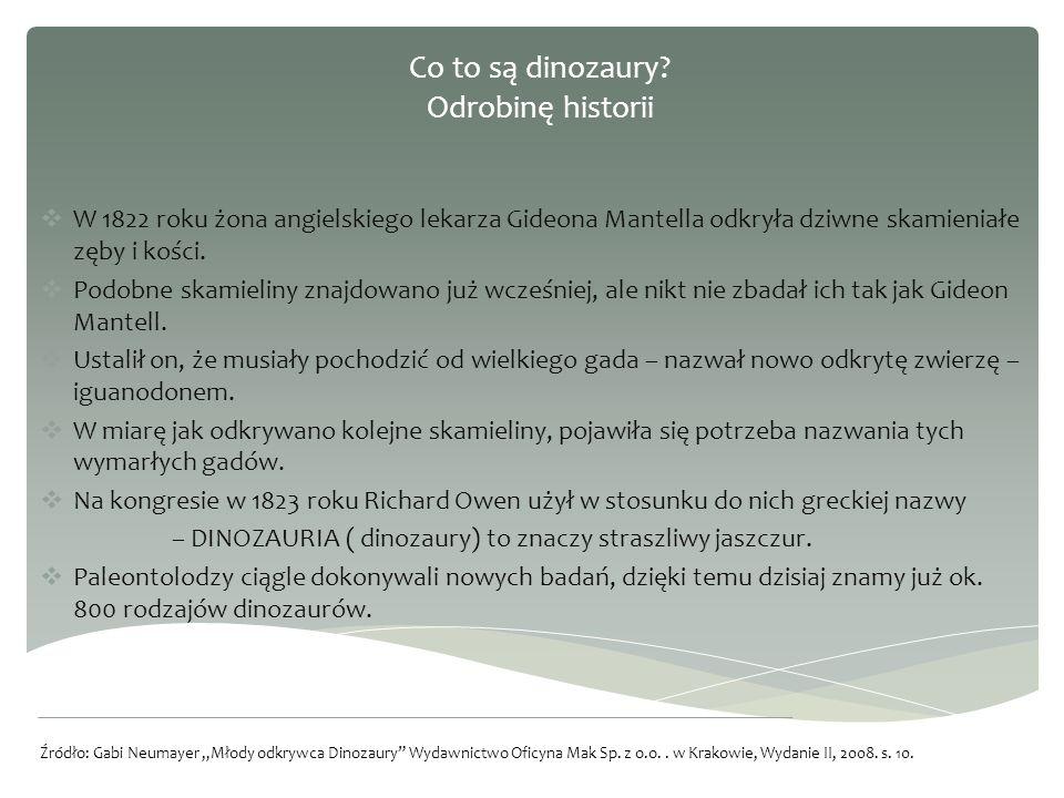 Powszechnie znany sekret: TYRANOZAURY żyły tylko przez 3 miliony lat, pojawiły się przed samym wyginięciem dinozaurów, ale jest to najsłynniejsze zwierzę prehistoryczne, najczęściej pojawiające się w filmach, powieściach i kreskówkach źródło informacji: Tłumaczenie Jan Krzyżanowski 500 ciekawostek o dinozaurach Magraf, Warszawa, s.